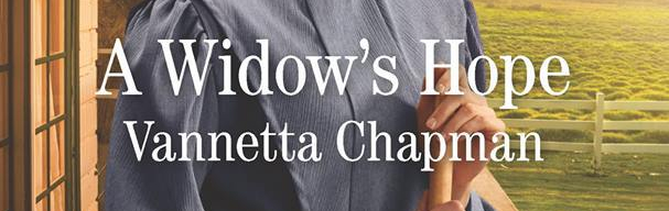 A Widow's Hope by Vannetta Chapman